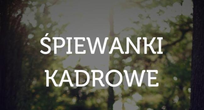 Śpiewanki Kadrowe 2019 – edycja letnia